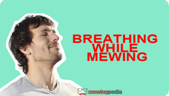 breathing while mewing | mewingpedia.com