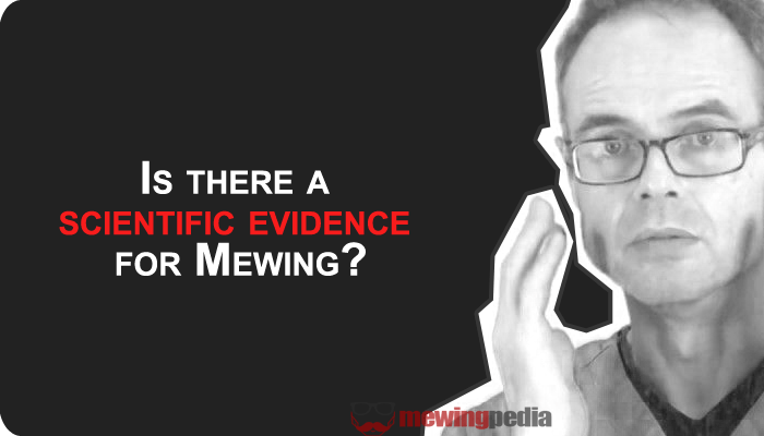 Is there a scientific evidence for Mewing?