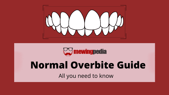 Normal Overbite Guide | Everything you need to know