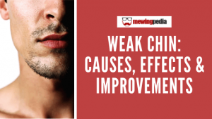 Weak Chin: Causes, Effects & Improvements