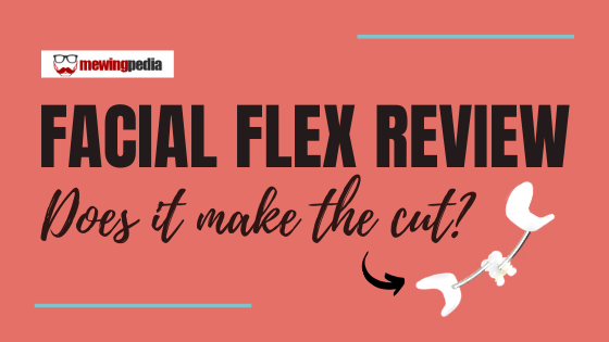 Facial Flex Review: Does it make the cut?