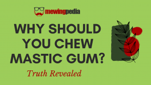 Why Should You Chew Mastic Gum? – Truth Revealed