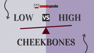 Low vs High Cheekbones – Is One Better Than The Other?