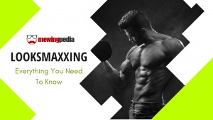 Looksmaxxing: Everything You Need To Know