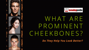 What are Prominent Cheekbones? Do They Help You Look Better?